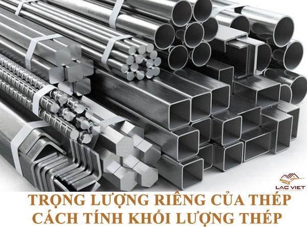 Trọng lượng riêng của thép và cách tính khối lượng thép